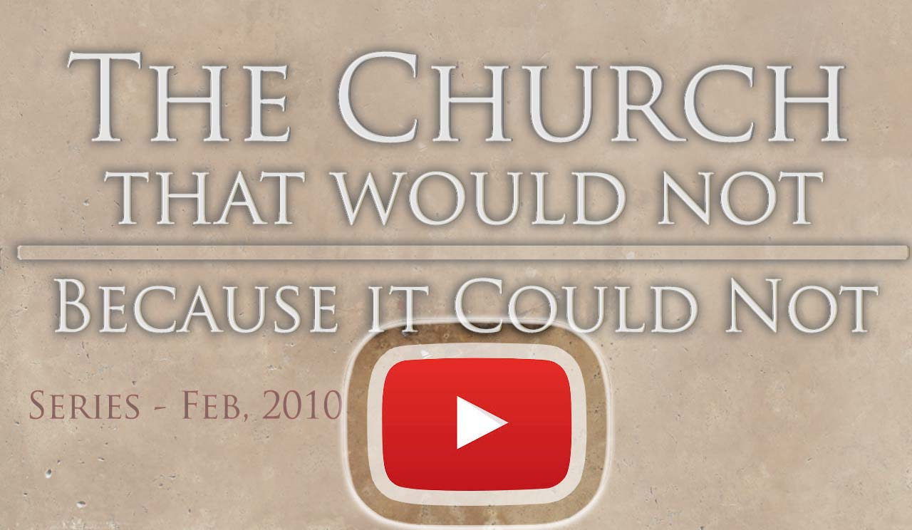 The Church that would not because it could not